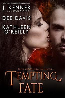Tempting Fate by Julie Kenner, Dee Davis, Kathleen O'Reilly
