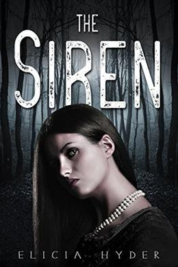 The Siren by Elicia Hyder