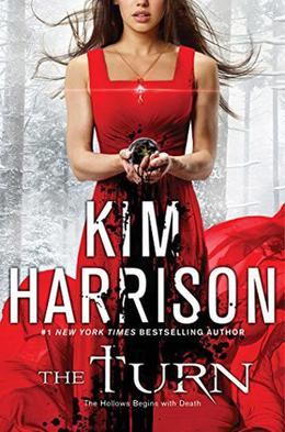 The Turn: The Hollows Begins with Death by Kim Harrison