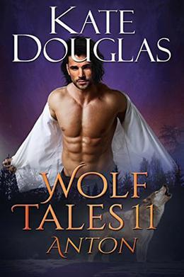 Wolf Tales 11: Anton by Kate Douglas