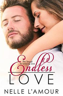 Endless Love: by Nelle L'Amour