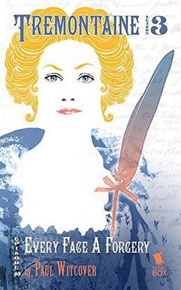 Every Face a Forgery by Paul Witcover, Liz Duffy Adams, Delia Sherman, Racheline Maltese, Ellen Kushner, Tessa Gratton