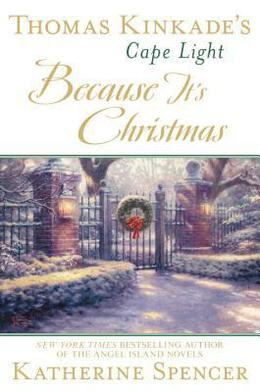 Because It's Christmas by Katherine Spencer, Thomas Kinkade