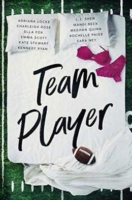 Team Player: A Sports Romance Anthology by Adriana Locke, Charleigh Rose, Ella Fox, Emma Scott, Kate Stewart, Kennedy Ryan, L.J. Shen, Mandi Beck, Meghan Quinn, Rochelle Paige, Sara Ney