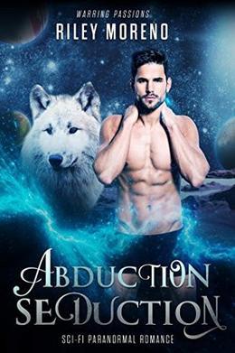 Abduction Seduction by Riley Moreno