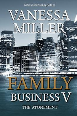 Family Business V: The Atonement by Vanessa Miller