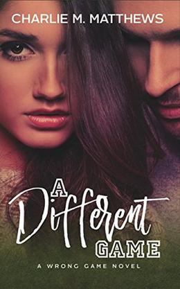 A Different Game  (A Wrong Game Novel) by Charlie M. Matthews