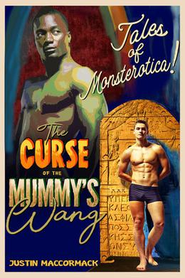 The Curse of the Mummy's Wang by Justin MacCormack