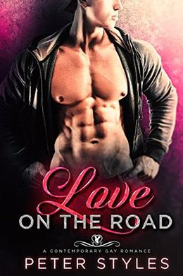 Love On The Road: A Contemporary Gay Romance by Peter Styles