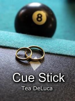 Cue Stick by Tea DeLuca