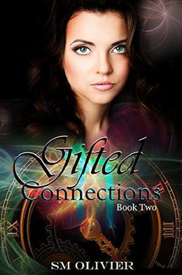 Gifted Connections: Book Two by SM Olivier