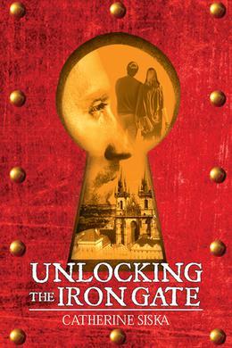 Unlocking the Iron Gate by Catherine Siska