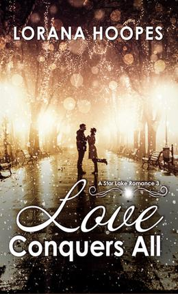 Love Conquers All by Lorana Hoopes