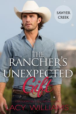 The Rancher's Unexpected Gift by Lacy Williams