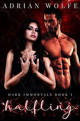 Halfling: A demon and witches paranormal fantasy romance by Adrian Wolfe