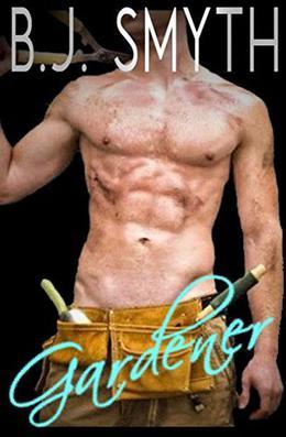 Gardener:  ( MM Erotica ) by B.J. Smyth