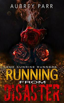 Running From Disaster by Aubrey Parr