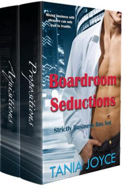 Boardroom Seductions - The Strictly Business Series by Tania Joyce