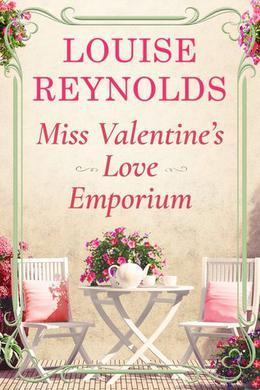 Miss Valentine's Love Emporium by Louise Reynolds