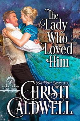 The Lady Who Loved Him by Christi Caldwell