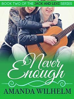 Never Enough: Jack & Lexi by Amanda Wilhelm