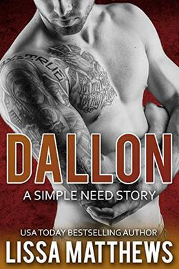 Dallon: A Simple Need Story by Lissa Matthews