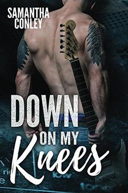 Down on My Knees: Silver Tongued Devils Series by Samantha Conley, Nathan Hainline