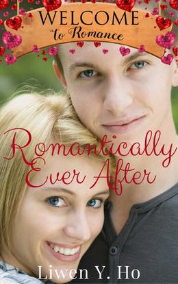 Romantically Ever After by Liwen Y. Ho