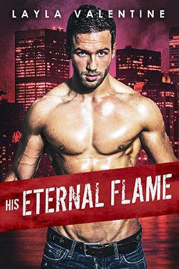 His Eternal Flame - A Hot Second-Chance Firefighter Romance by Layla Valentine