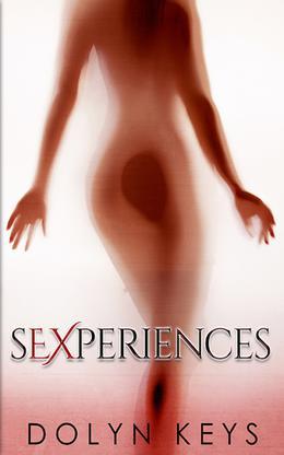 sEXperiences by Dolyn Keys