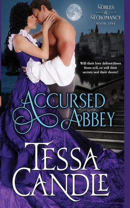 Accursed Abbey: A Steamy Regency Gothic Romance by Tessa Candle