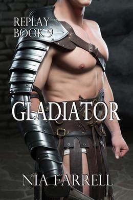 Replay Book 9: Gladiator by Nia Farrell