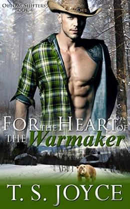 For the Heart of the Warmaker by T.S. Joyce