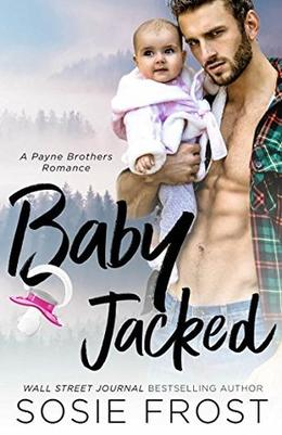 Babyjacked: A Second Chance Romance by Sosie Frost