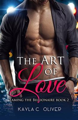 The Art of Love by Kayla C. Oliver