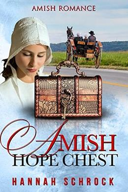 The Amish Hope Chest  (Amish Romance) by Hannah Schrock