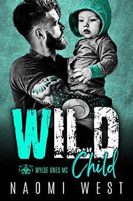 WILD CHILD: The Wylde Ones MC by Naomi West