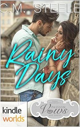 Rainy Days (Passion, Vows & Babies Kindle World) by C.M. Steele