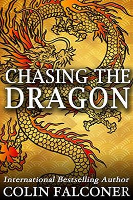 Chasing the Dragon by Colin Falconer