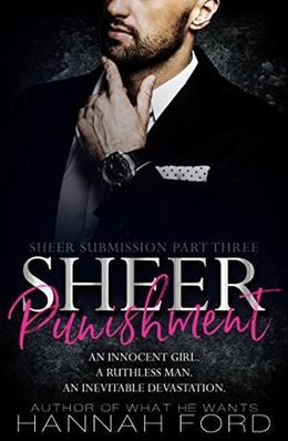 Sheer Punishment  (Sheer Submission, Part Three) by Hannah Ford