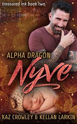 Alpha Dragon: Nyve by Kaz Crowley, Kellan Larkin