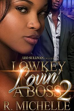 Lowkey Lovin' A Boss 2 by R. Michelle
