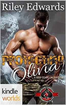 Protecting Olivia (Special Forces: Operation Alpha) by Riley Edwards