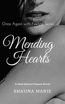 Mending Hearts: A Second Chance Novel by Shauna Marie