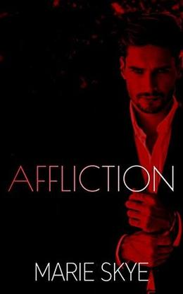 Affliction by Marie Skye