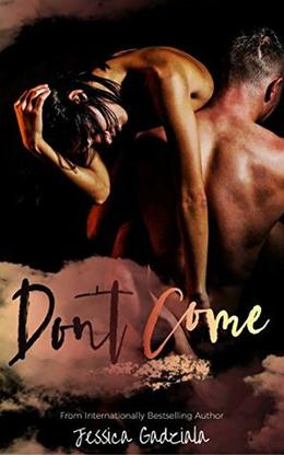 Don't Come by Jessica Gadziala
