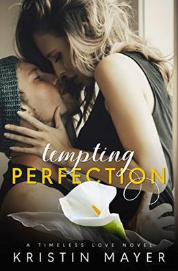 Tempting Perfection  (Timeless Love Novel) by Kristin Mayer