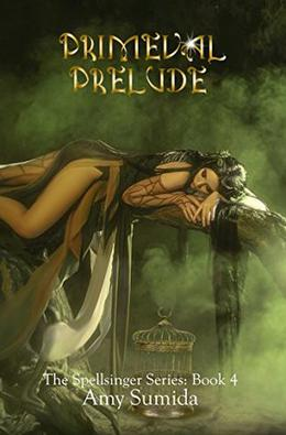 Primeval Prelude: Book 4 in the Spellsinger Series by Amy Sumida