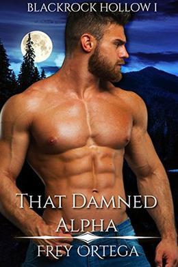 That Damned Alpha by Frey Ortega