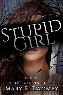 Stupid Girl: A Fantasy Adventure Based in French Folklore by Mary E. Twomey